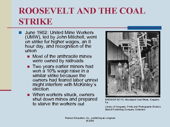 ROOSEVELT AND THE COAL STRIKE n June 1902: United Mine Workers (UMW), led by