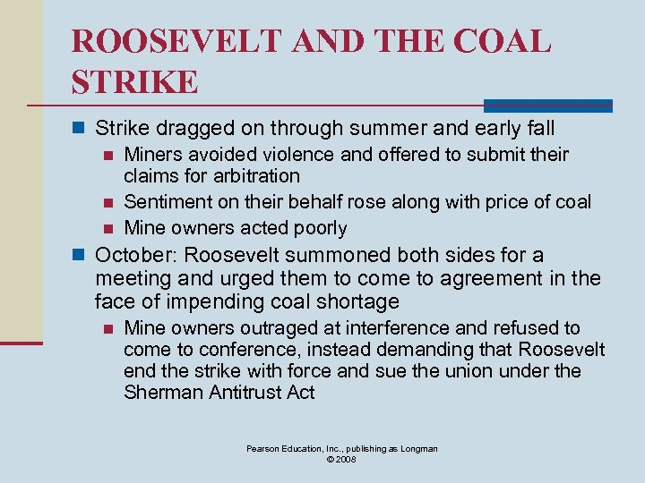 ROOSEVELT AND THE COAL STRIKE n Strike dragged on through summer and early fall