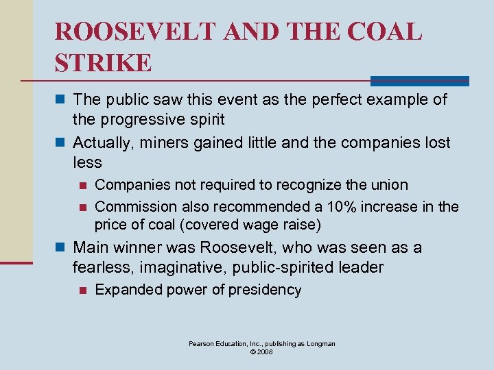 ROOSEVELT AND THE COAL STRIKE n The public saw this event as the perfect