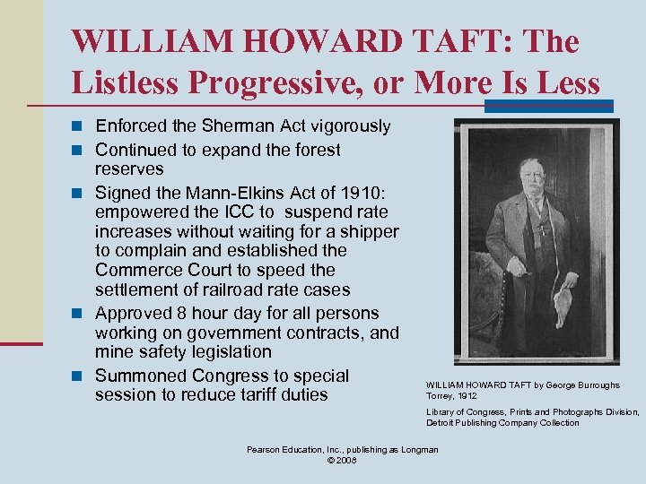 WILLIAM HOWARD TAFT: The Listless Progressive, or More Is Less n Enforced the Sherman