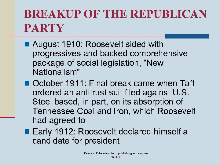 BREAKUP OF THE REPUBLICAN PARTY n August 1910: Roosevelt sided with progressives and backed