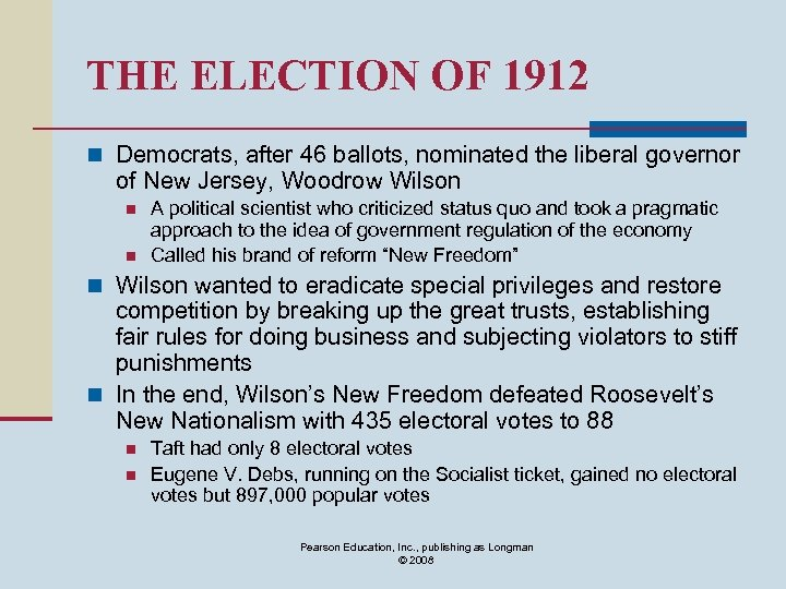 THE ELECTION OF 1912 n Democrats, after 46 ballots, nominated the liberal governor of