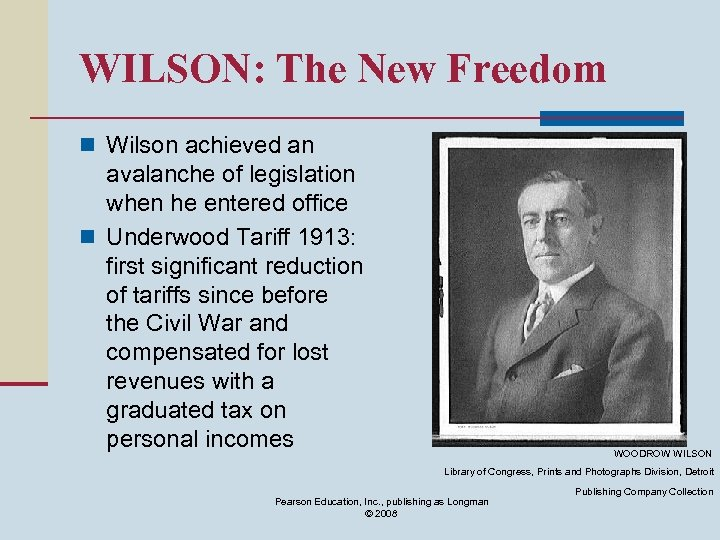 WILSON: The New Freedom n Wilson achieved an avalanche of legislation when he entered