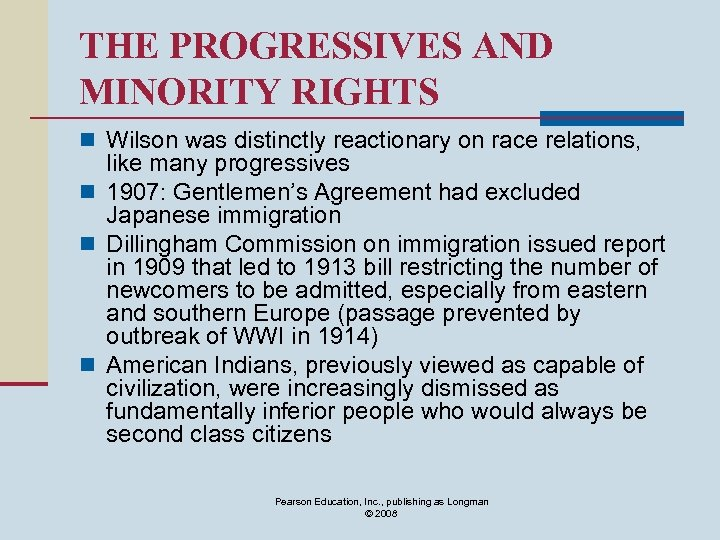 THE PROGRESSIVES AND MINORITY RIGHTS n Wilson was distinctly reactionary on race relations, like