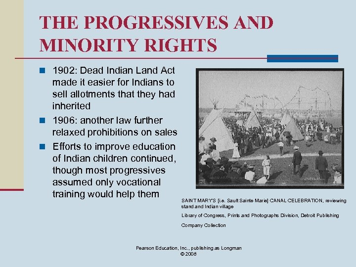 THE PROGRESSIVES AND MINORITY RIGHTS n 1902: Dead Indian Land Act made it easier