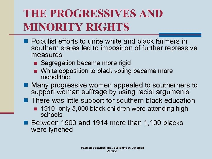 THE PROGRESSIVES AND MINORITY RIGHTS n Populist efforts to unite white and black farmers