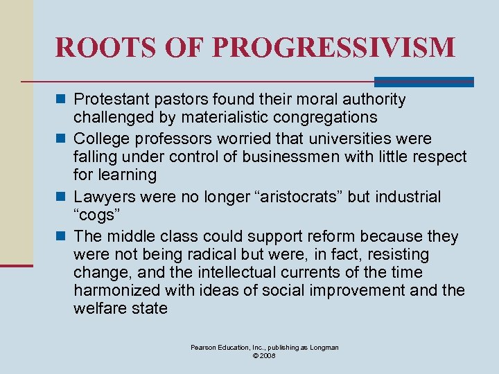 ROOTS OF PROGRESSIVISM n Protestant pastors found their moral authority challenged by materialistic congregations