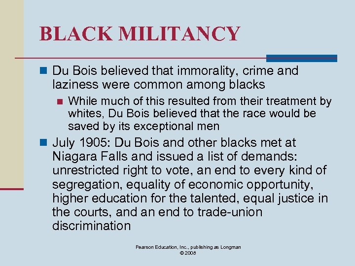 BLACK MILITANCY n Du Bois believed that immorality, crime and laziness were common among