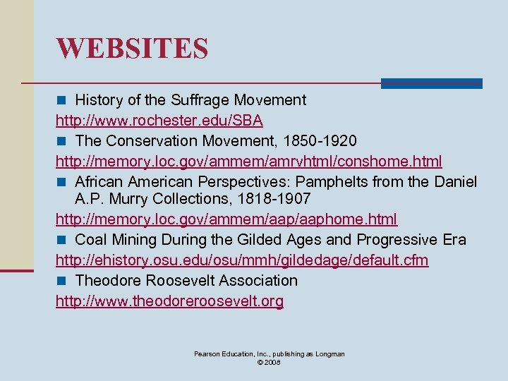WEBSITES n History of the Suffrage Movement http: //www. rochester. edu/SBA n The Conservation