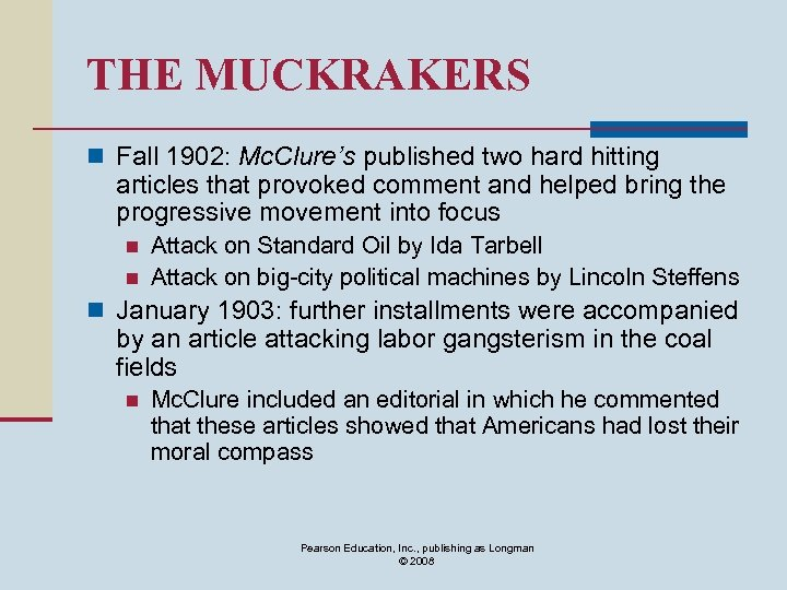 THE MUCKRAKERS n Fall 1902: Mc. Clure's published two hard hitting articles that provoked