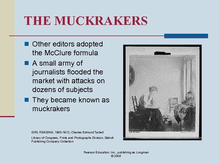 THE MUCKRAKERS n Other editors adopted the Mc. Clure formula n A small army