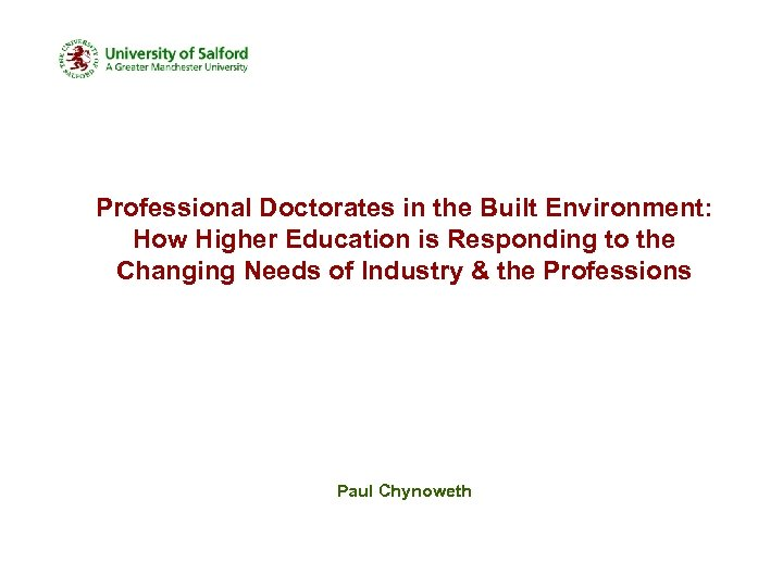 Professional Doctorates in the Built Environment: How Higher Education is Responding to the Changing