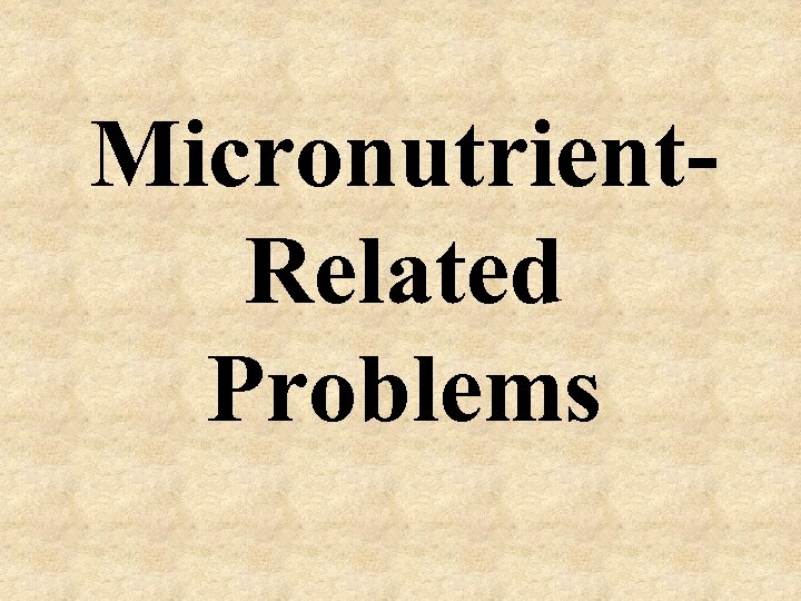 Micronutrient. Related Problems