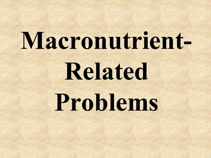Macronutrient. Related Problems