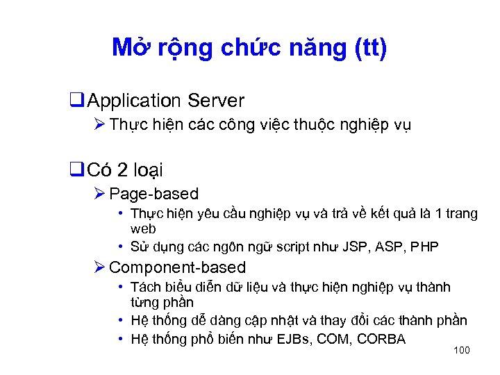 Mở rộng chức năng (tt) q Application Server Ø Thực hiện các công việc
