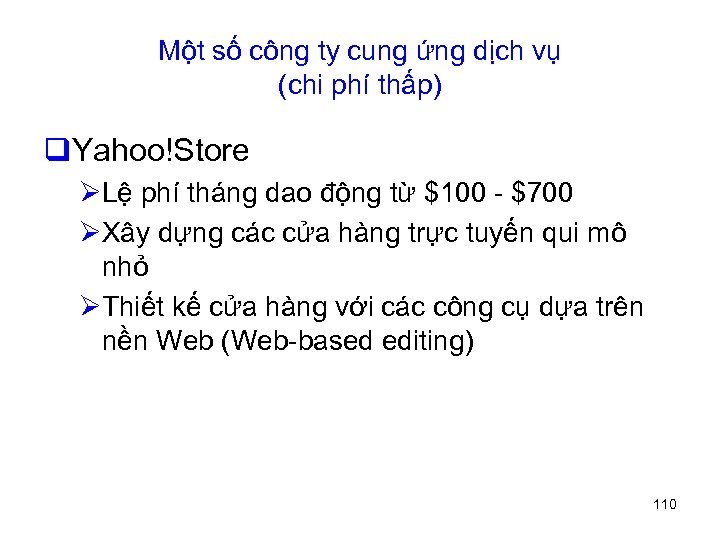 Một số công ty cung ứng dịch vụ (chi phí thấp) q. Yahoo!Store ØLệ