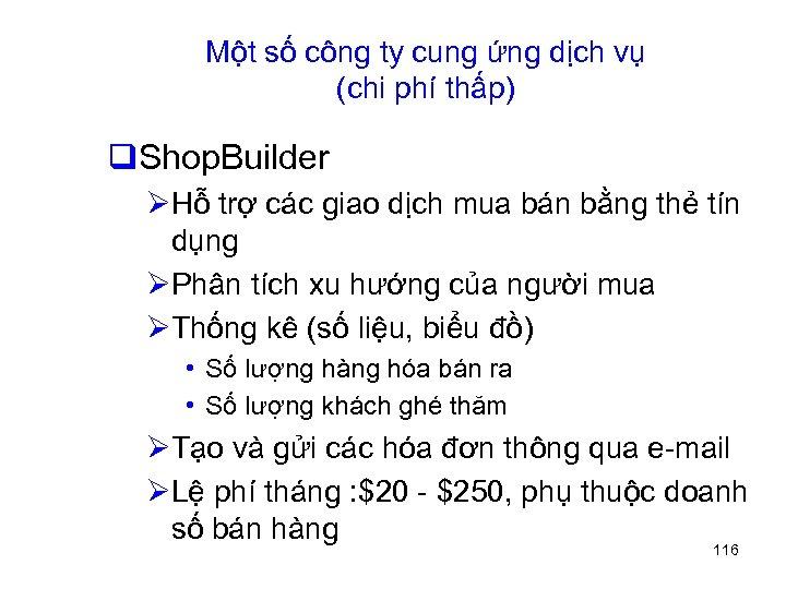 Một số công ty cung ứng dịch vụ (chi phí thấp) q. Shop. Builder