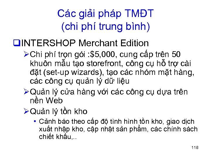 Các giải pháp TMĐT (chi phí trung bình) q. INTERSHOP Merchant Edition ØChi phí
