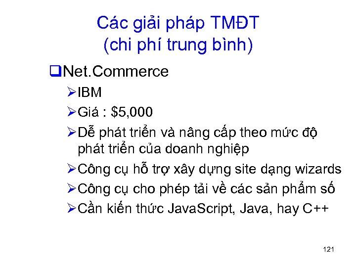 Các giải pháp TMĐT (chi phí trung bình) q. Net. Commerce ØIBM ØGiá :