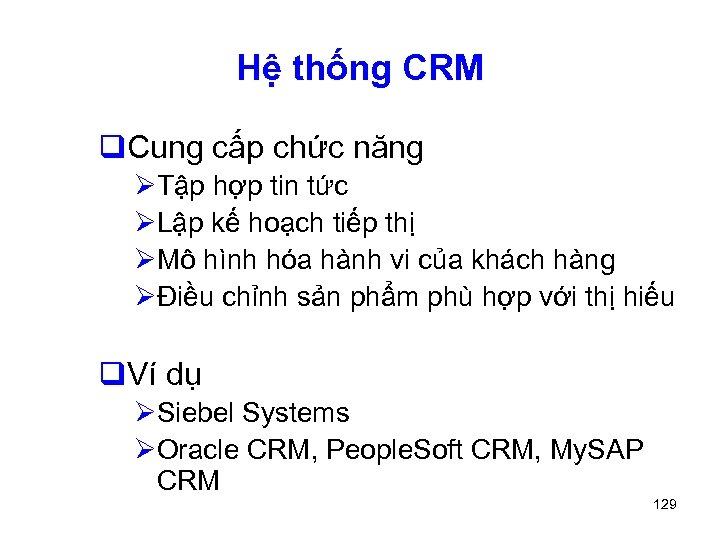 Hệ thống CRM q. Cung cấp chức năng ØTập hợp tin tức ØLập kế