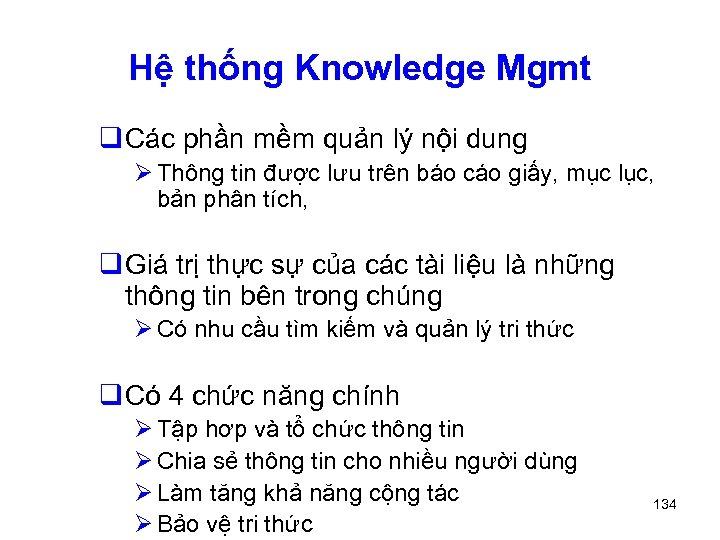 Hệ thống Knowledge Mgmt q Các phần mềm quản lý nội dung Ø Thông