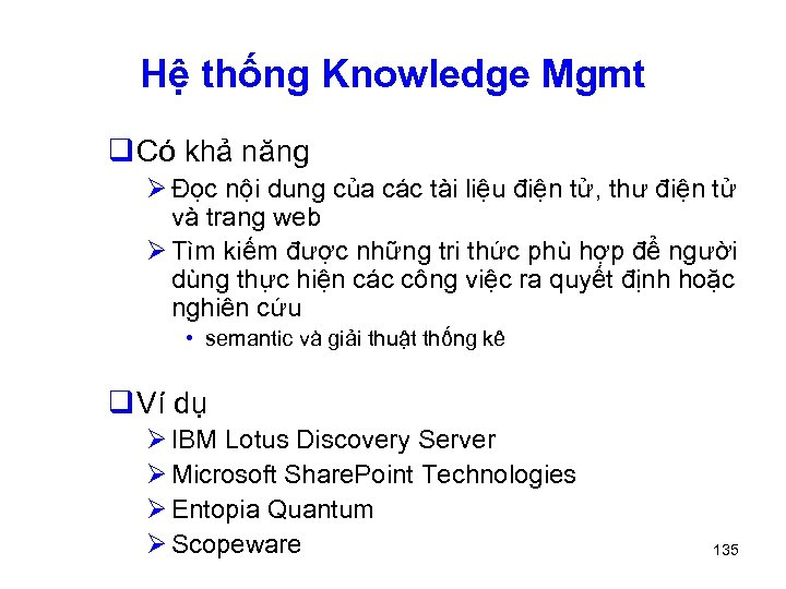 Hệ thống Knowledge Mgmt q Có khả năng Ø Đọc nội dung của các