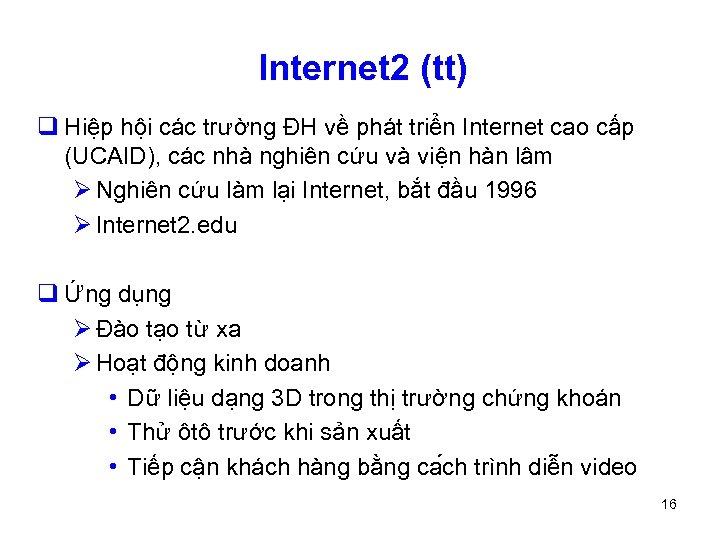 Internet 2 (tt) q Hiệp hội các trường ĐH về phát triển Internet cao