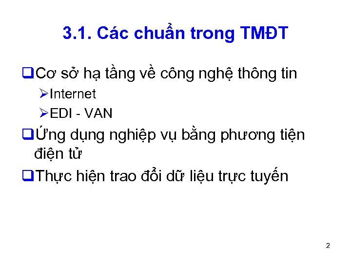 3. 1. Các chuẩn trong TMĐT q. Cơ sở hạ tầng về công nghệ