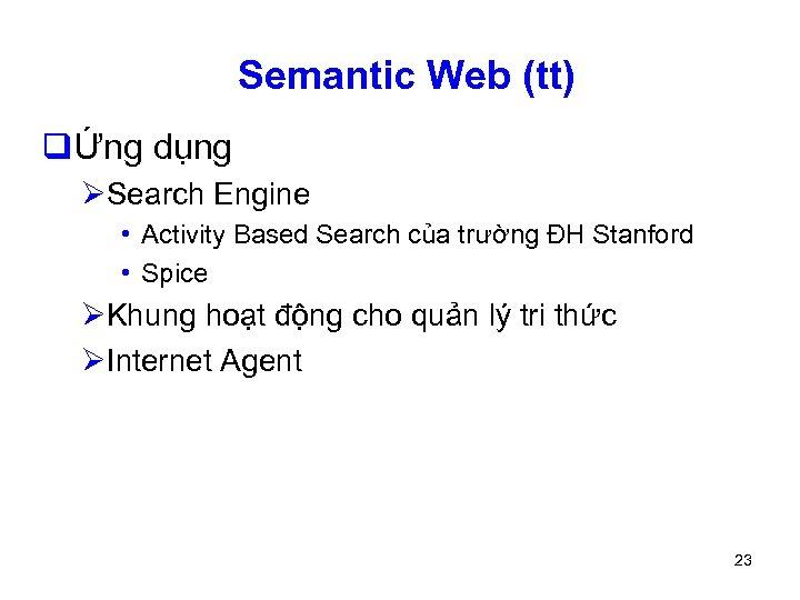 Semantic Web (tt) qỨng dụng ØSearch Engine • Activity Based Search của trường ĐH