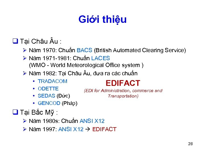 Giới thiệu q Tại Châu u : Ø Năm 1970: Chuẩn BACS (British Automated