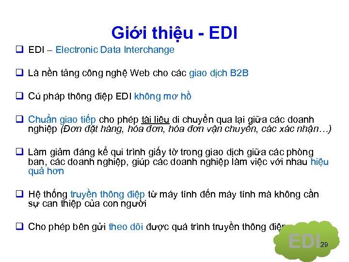 Giới thiệu - EDI q EDI – Electronic Data Interchange q Là nền tảng