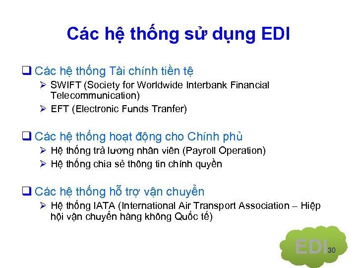 Các hệ thống sử dụng EDI q Các hệ thống Tài chính tiền tệ