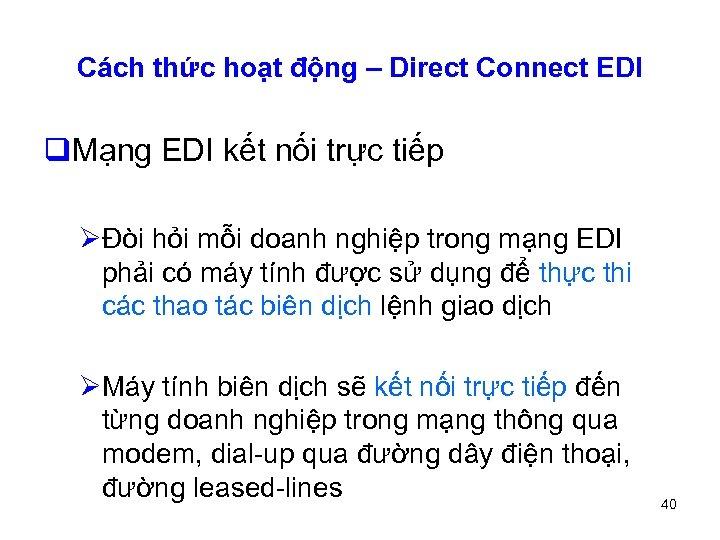 Cách thức hoạt động – Direct Connect EDI q. Mạng EDI kết nối trực