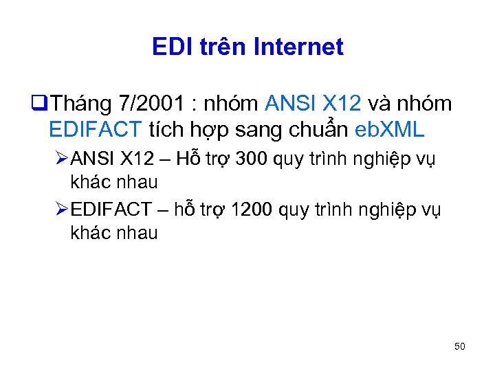 EDI trên Internet q. Tháng 7/2001 : nhóm ANSI X 12 và nhóm EDIFACT