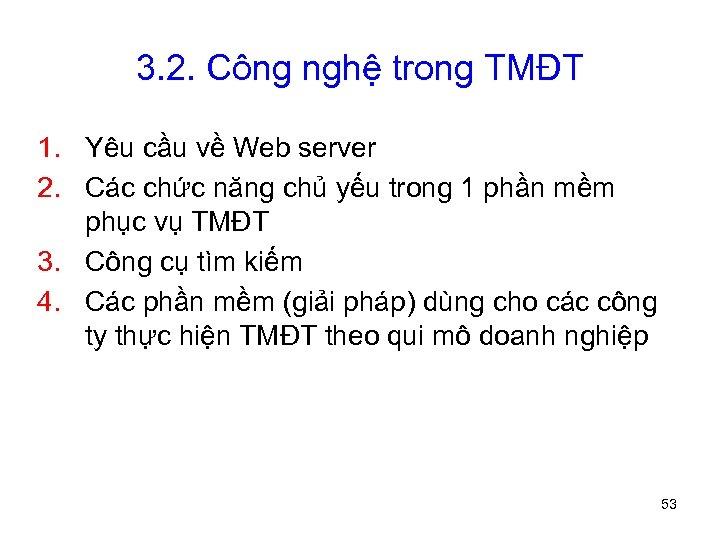 3. 2. Công nghệ trong TMĐT 1. Yêu cầu về Web server 2. Các