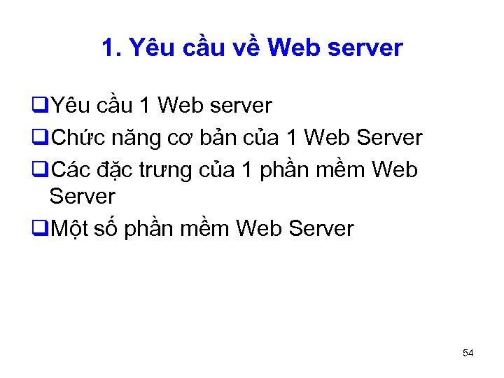 1. Yêu cầu về Web server q. Yêu cầu 1 Web server q. Chức