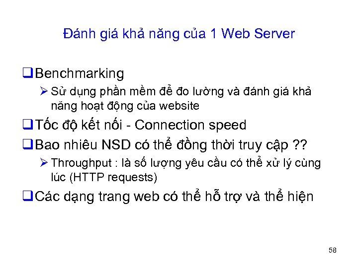 Đánh giá khả năng của 1 Web Server q Benchmarking Ø Sử dụng phần