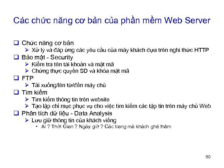Các chức năng cơ bản của phần mềm Web Server q Chức năng cơ
