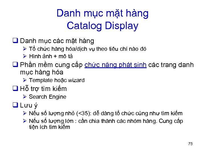 Danh mục mặt hàng Catalog Display q Danh mục các mặt hàng Ø Tổ