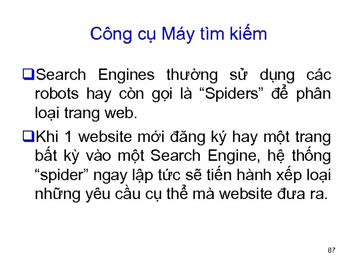 Công cụ Máy tìm kiếm q. Search Engines thường sử dụng các robots hay