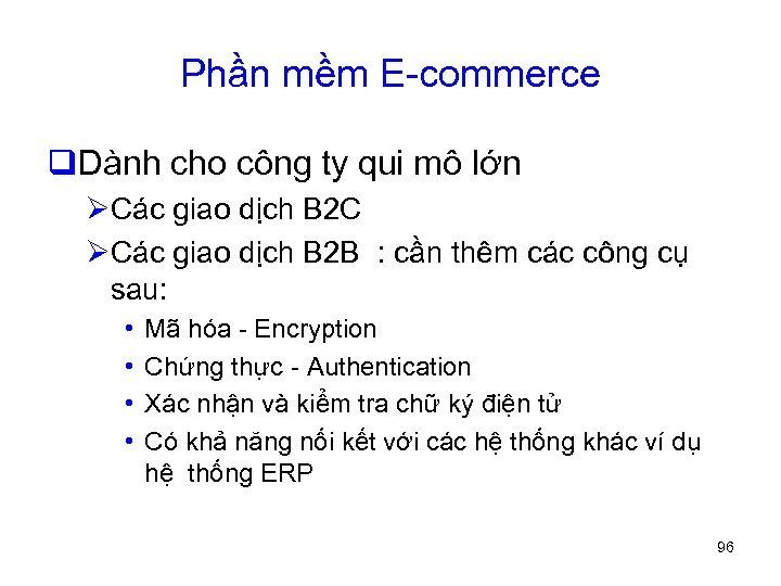 Phần mềm E-commerce q. Dành cho công ty qui mô lớn ØCác giao dịch