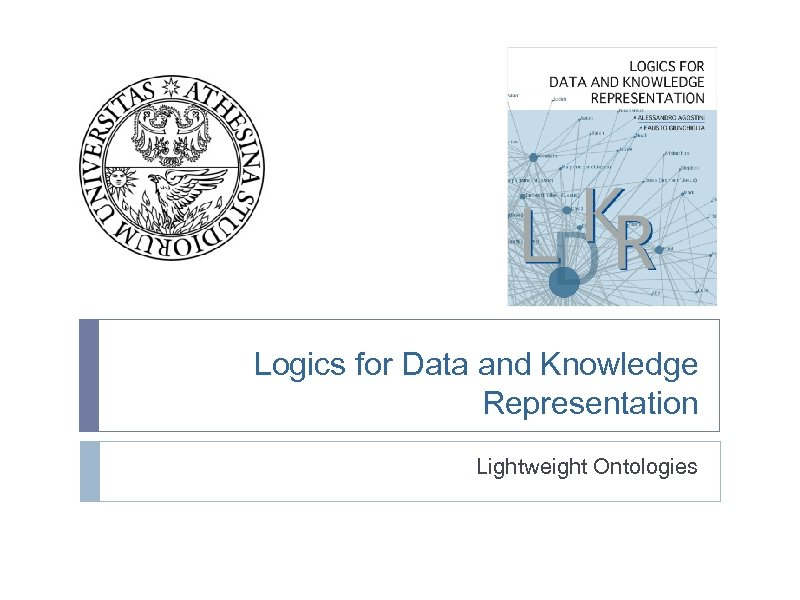 Logics for Data and Knowledge Representation Lightweight Ontologies