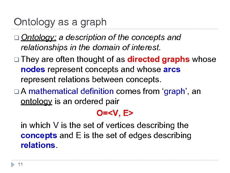 Ontology as a graph q Ontology: a description of the concepts and relationships in