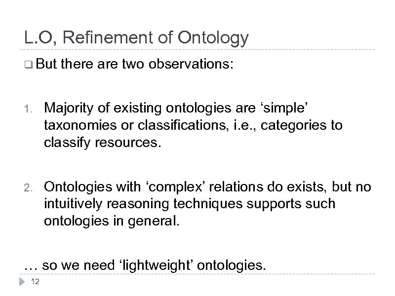 L. O, Refinement of Ontology q But there are two observations: 1. Majority of