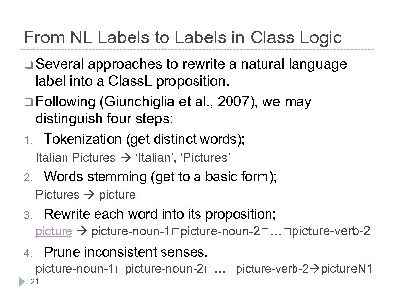 From NL Labels to Labels in Class Logic q Several approaches to rewrite a