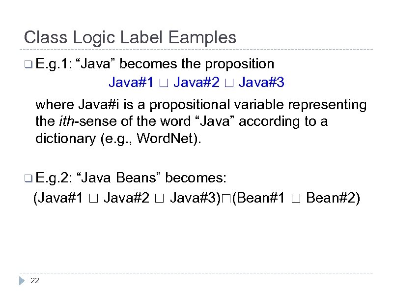 "Class Logic Label Eamples q E. g. 1: ""Java"" becomes the proposition Java#1 ⊔"