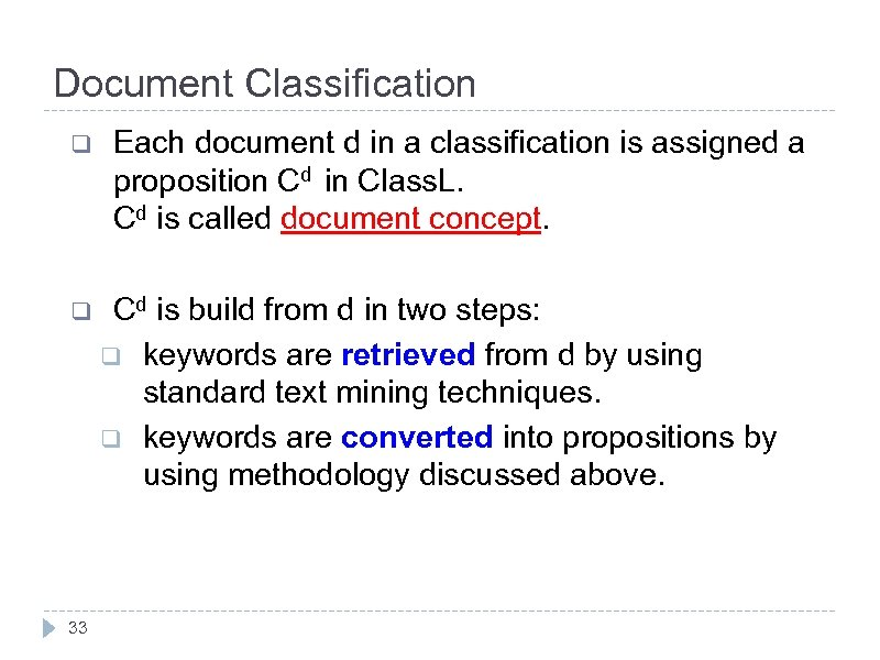 Document Classification q q 33 Each document d in a classification is assigned a