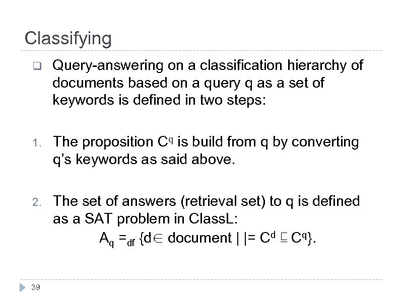 Classifying q Query-answering on a classification hierarchy of documents based on a query q