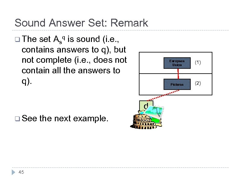 Sound Answer Set: Remark q The set Asq is sound (i. e. , contains
