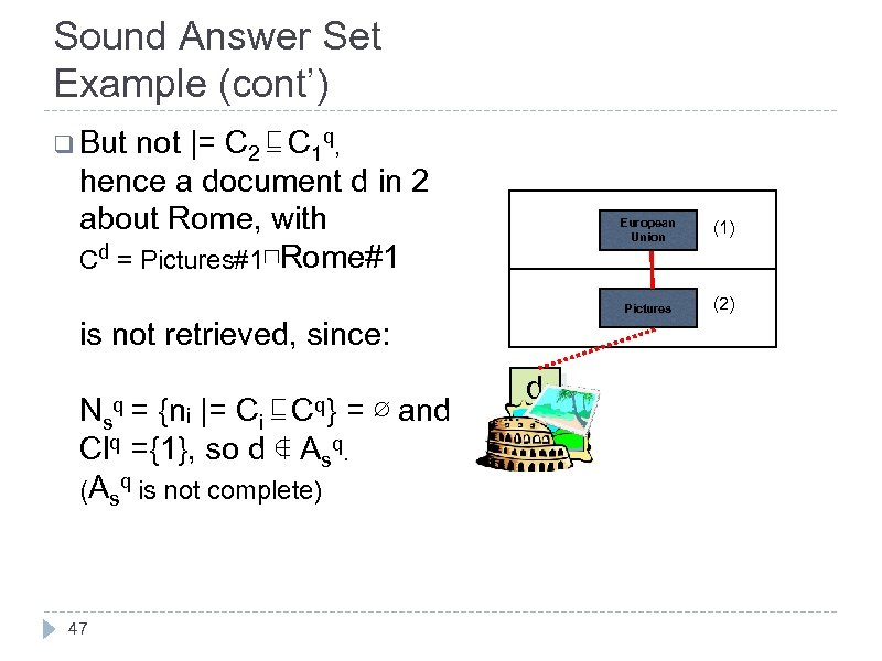 Sound Answer Set Example (cont') q But not |= C 2 ⊑ C 1